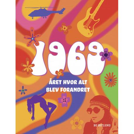 1969: Året hvor alt blev forandret