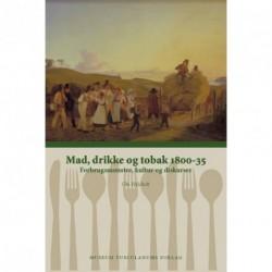 Mad, drikke og tobak 1800-35: Forbrugsmønstre, kultur og diskurser