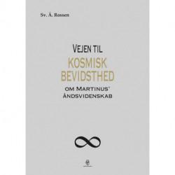 Vejen til kosmisk bevidsthed: om Martinus' åndsvidenskab