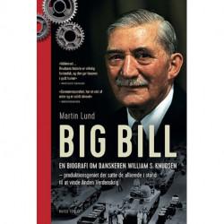 Big Bill: En biografi om danskeren William S. Knudsen – produktionsgeniet der satte de allierede i stand til at vinde Anden Verdenskrig
