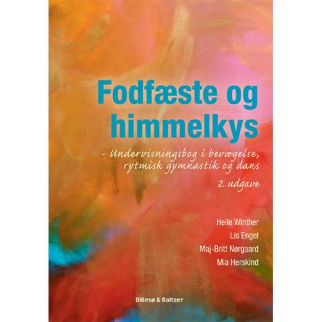 Fodfæste og himmelkys, 2. udgave: Undervisningsbog i bevægelse, rytmisk gymnastik og dans