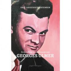 En fortælling om verdensstjernren Georges Ulmer
