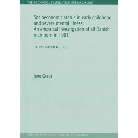 Socioeconomic status in early childhood and severe mental illness: An empirical investigation of all Danish men born in 1981
