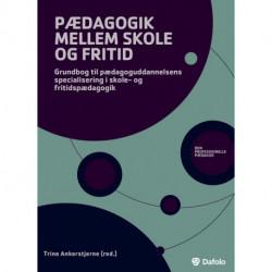 Pædagogik mellem skole og fritid: Grundbog til pædagoguddannelsen
