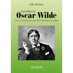 Facetter af Oscar Wilde: med over 500 af hans bedste aforismer på dansk og engelsk