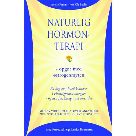 Naturlig hormonterapi - opgør med østrogenmyten: En bog om, hvad kvinder i virkeligheden mangler - og den forskning, som viser det
