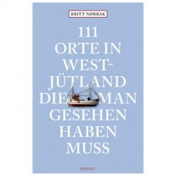 111 Orte in Westjütland die man gesehen haben muss