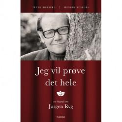 Jeg vil prøve det hele: en biografi om Jørgen Ryg