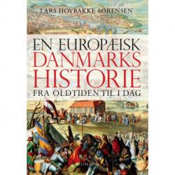 En europæisk Danmarkshistorie: fra oldtiden til i dag