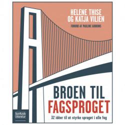 Broen til fagsproget: 32 ideer til at styrke sproget i alle fag