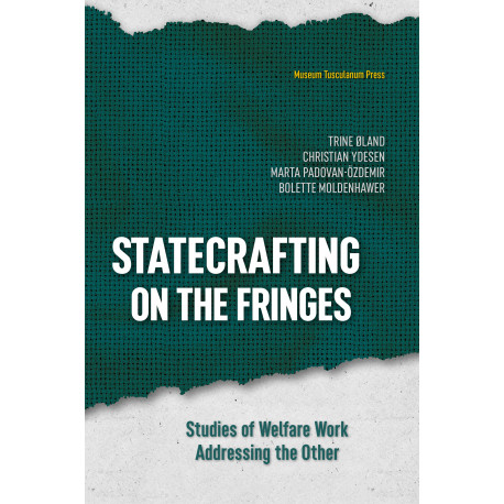 Statecrafting at the Fringes: Studies of Welfare Work Addressing the Other