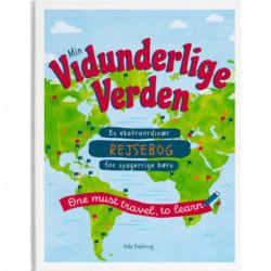 Min Vidunderlige Verden: En ekstraordinær rejsebog for nysgerrige børn