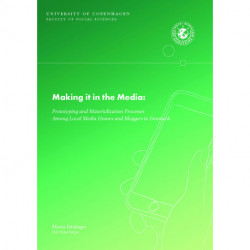 Making it in the Media:: Prototyping and Materialization Processes Among Local Media Houses and Bloggers in Denmark