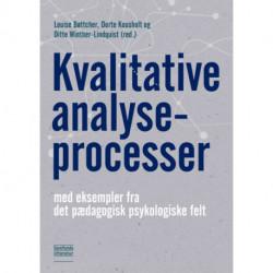 Kvalitative analyseprocesser: med eksempler fra det pædagogisk psykologiske felt