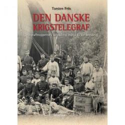 Den danske krigstelegraf: Telegraftroppernes udvikling indtil 1. Verdenskrig