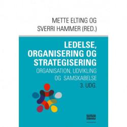 Ledelse, organisering og strategisering: Organisation, udvikling og samskabelse