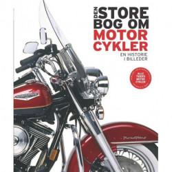 Den store bog om motorcykler: en historie i billeder