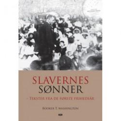 Slavernes sønner: tekster fra de første frihedsår