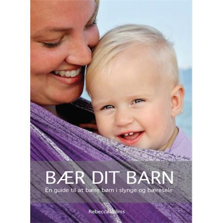 Bær dit barn: En guide til at bære børn i slynge og bæresele