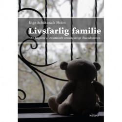 Livsfarlig familie: Om følgerne af emotionelt omsorgssvigt i barndommen
