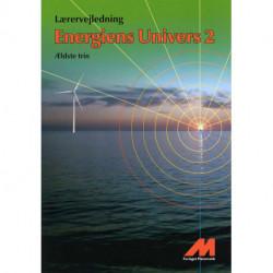 Energiens Univers 2 -  Lærerevejledning: Ældste trin Fysik/Kemi med matematik