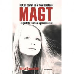 Hjælp barnet ud af narcissistens magt - en guide til forældre og andre voksne