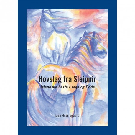 Hovslag fra Sleipnir: Islandske heste i saga og Edda