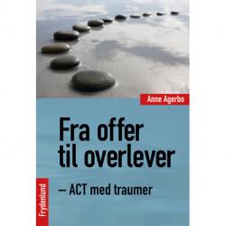 Fra offer til overlever: ACT med traumer