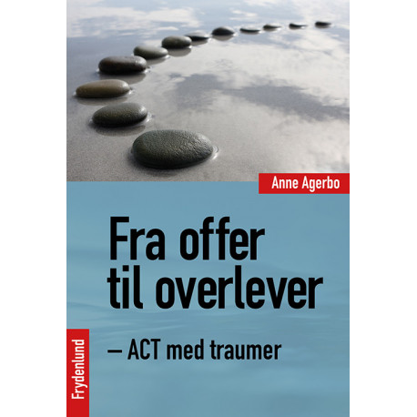 Fra offer til overlever: ACT med traumer