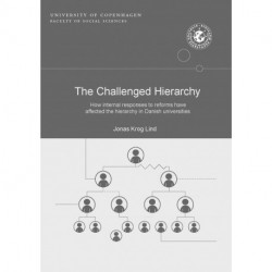 The Challenged Hierachy: How internal responses to reforms have affected the hierarchy in Danish Universities