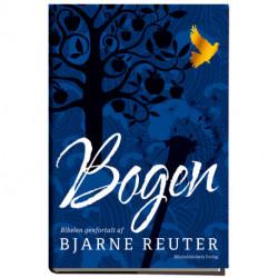 Bogen - Bibelen genfortalt: Bibelen genfortalt af Bjarne Reuter