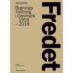 Fredet: Bygningsfredning i Danmark 1918-2018