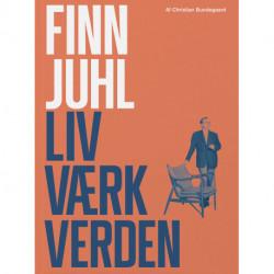 Finn Juhl. Liv, værk, verden