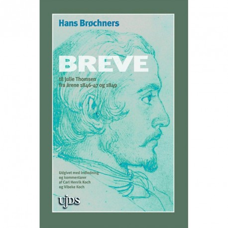 Hans Brøchners breve til Julie Thomsen: fra årene 1846-47 og 1849