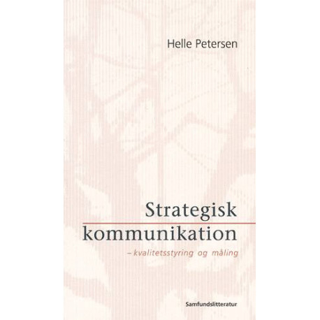 Strategisk kommunikation: kvalitetsstyring og måling