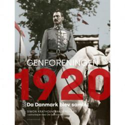 Genforeningen 1920: Da Danmark blev samlet