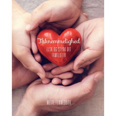 Taknemmelighed: Elsk og styrk dit familieliv
