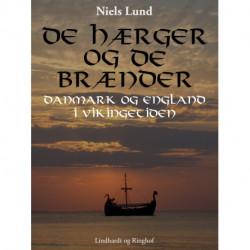 De hærger og de brænder. Danmark og England i vikingetiden
