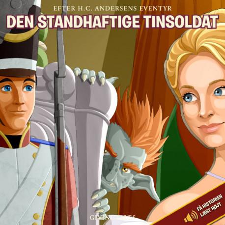 Den standhaftige tinsoldat: Efter H.C. Andersen