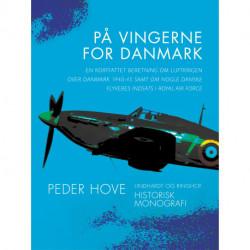 På vingerne for Danmark. En kortfattet beretning om luftkrigen over Danmark 1940-45 samt om nogle danske flyveres indsats i R
