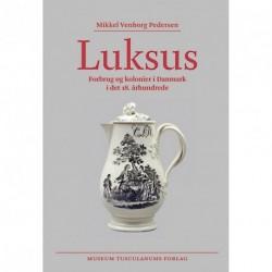Luksus: forbrug og kolonier i Danmark i det 18. århundrede