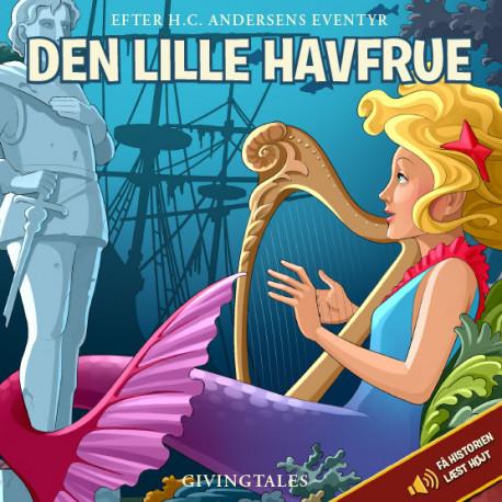 Den lille havfrue: Efter H.C. Andersen