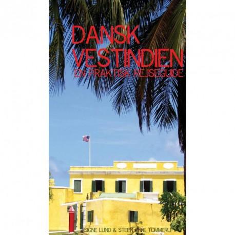 Dansk Vestindien: en praktisk rejseguide