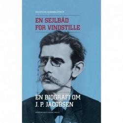 En sejlbåd for vindstille: en biografi om J. P. Jacobsen