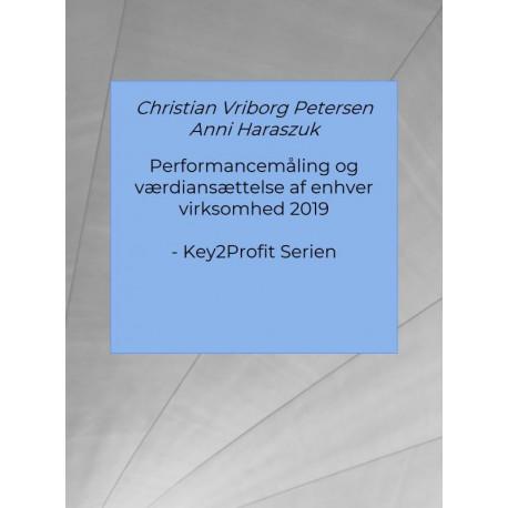 Performancemåling og værdiansættelse af enhver virksomhed 2019: - Key2Profit Serien