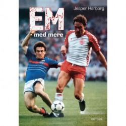 EM med mere: Fodbold, storpolitik og røverhistorier fra 15 slutrunder gennem seks årtier i et foranderligt Europa