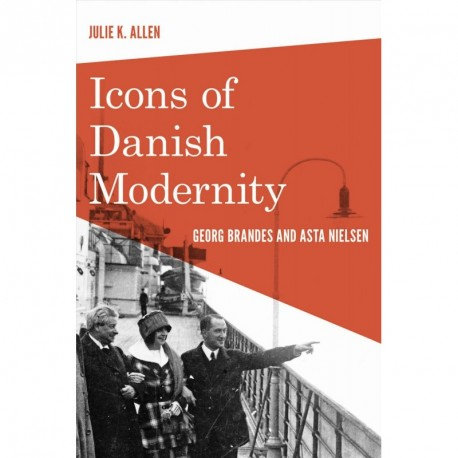 Icons of Danish Modernity: Georg Brandes and Asta Nielsen