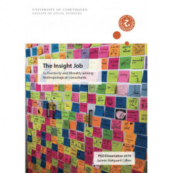The Insight Job: Authenticity and Morality among Anthropological Consultants