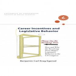 Career Incentives and Legislative Behavior