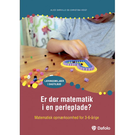 Er der matematik i en perleplade? + PLAKAT: Matematisk opmærksomhed for de 3-6-årige